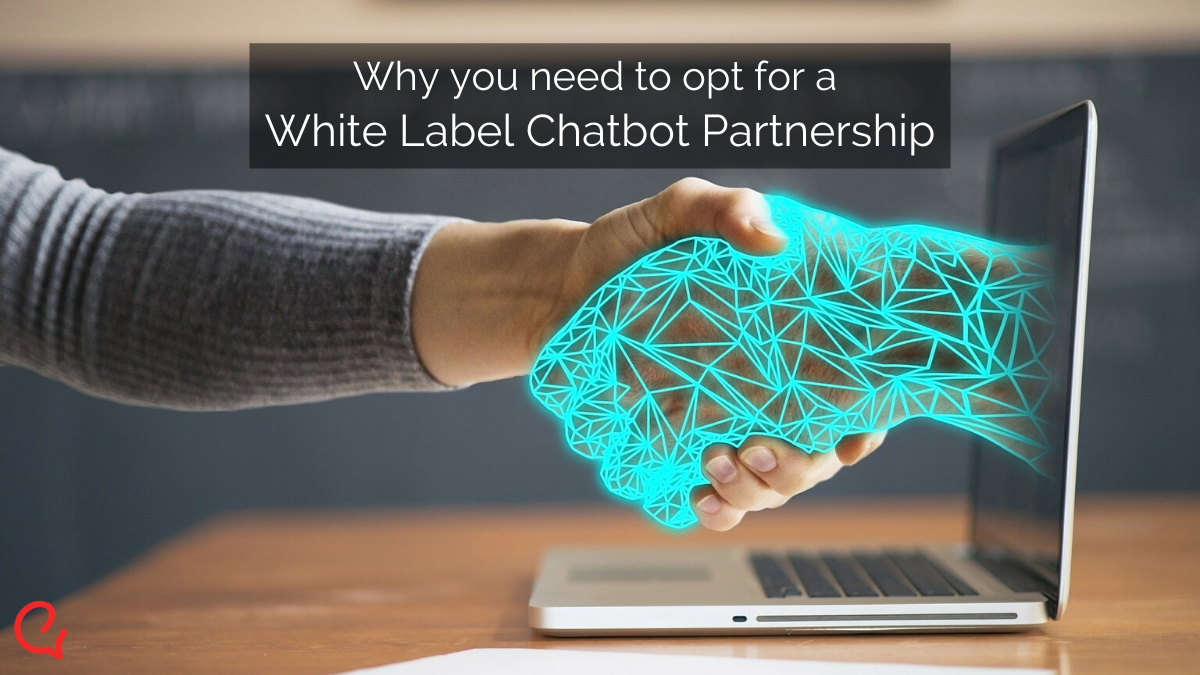 Why you need to invest in a white label chatbot partnership
