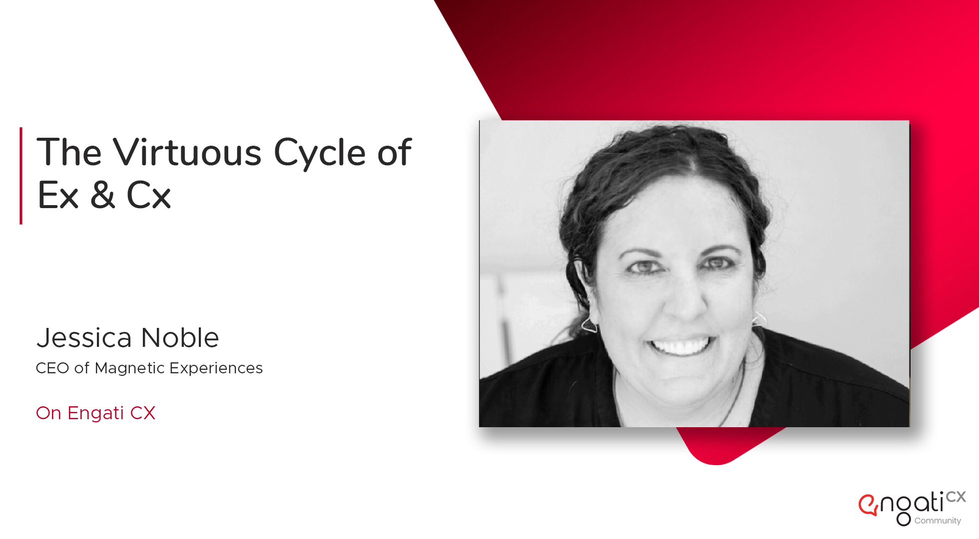 EX & CX: The virtuous cycle | Jessica Noble | Engati CX
