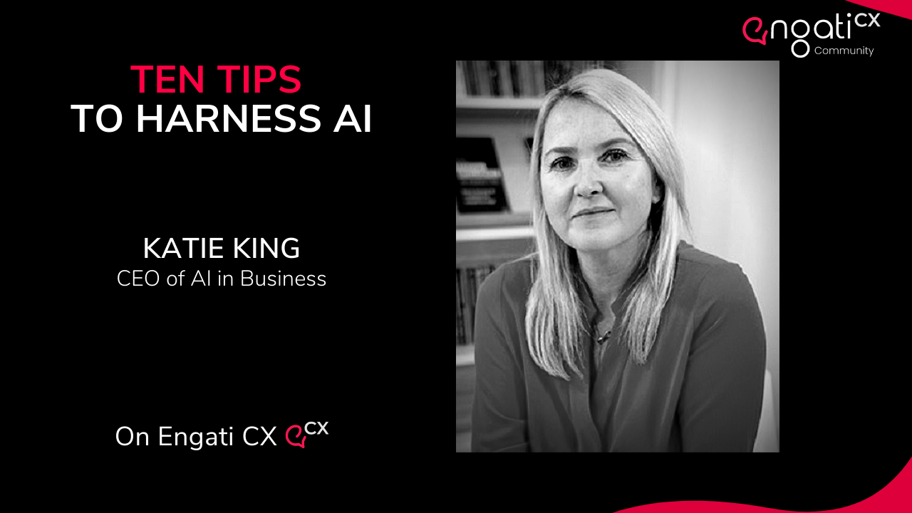 Top 10 tips to harness AI | Katie King | Engati CX
