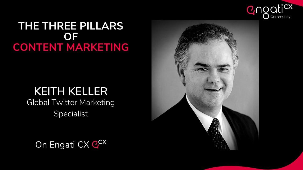 3 pillars of content marketing | Keith Keller | Engati CX