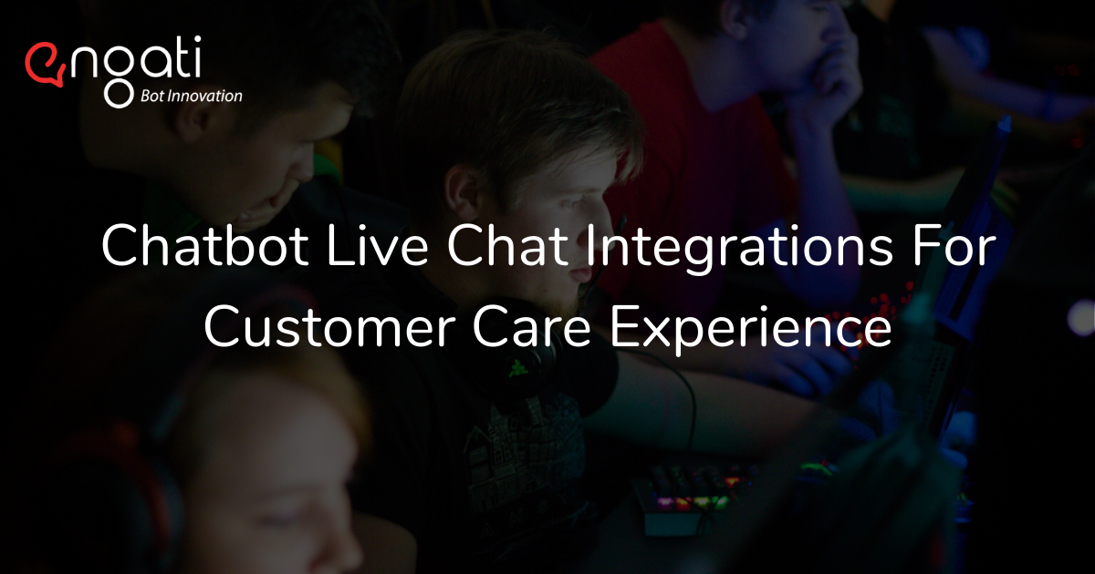 Chatbot live chat integrations for customer care experience