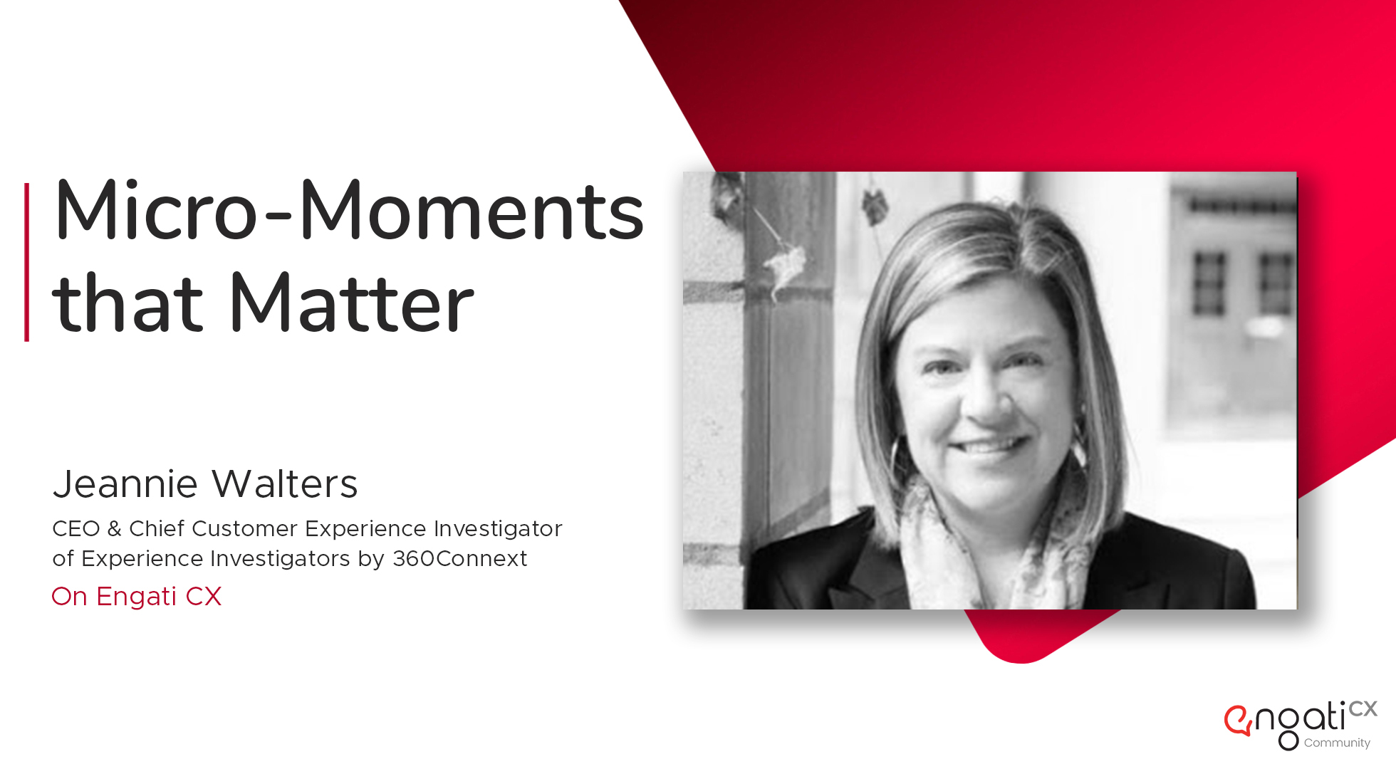 Micro-moments that matter | Jeannie Walters | Engati CX