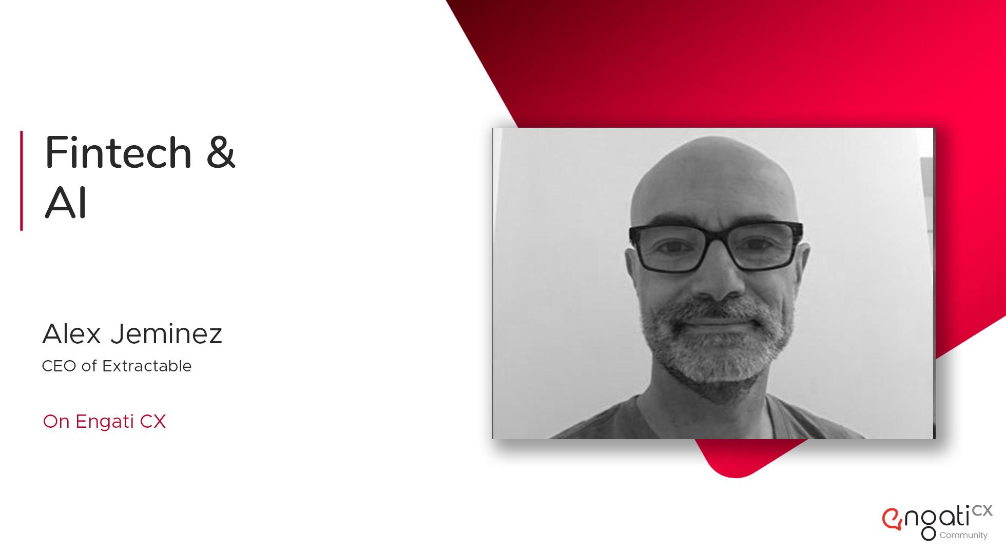 Alex Jimenez | AI in fintech | Engati CX