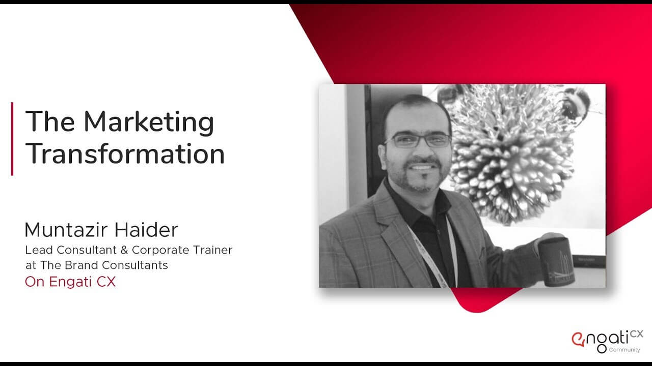 The marketing transformation | Muntazir Haider | Engati CX