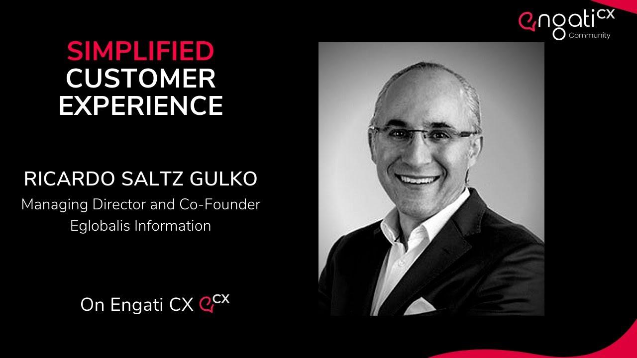Simplified customer experience | Ricardo Saltz Gulko | Engati CX