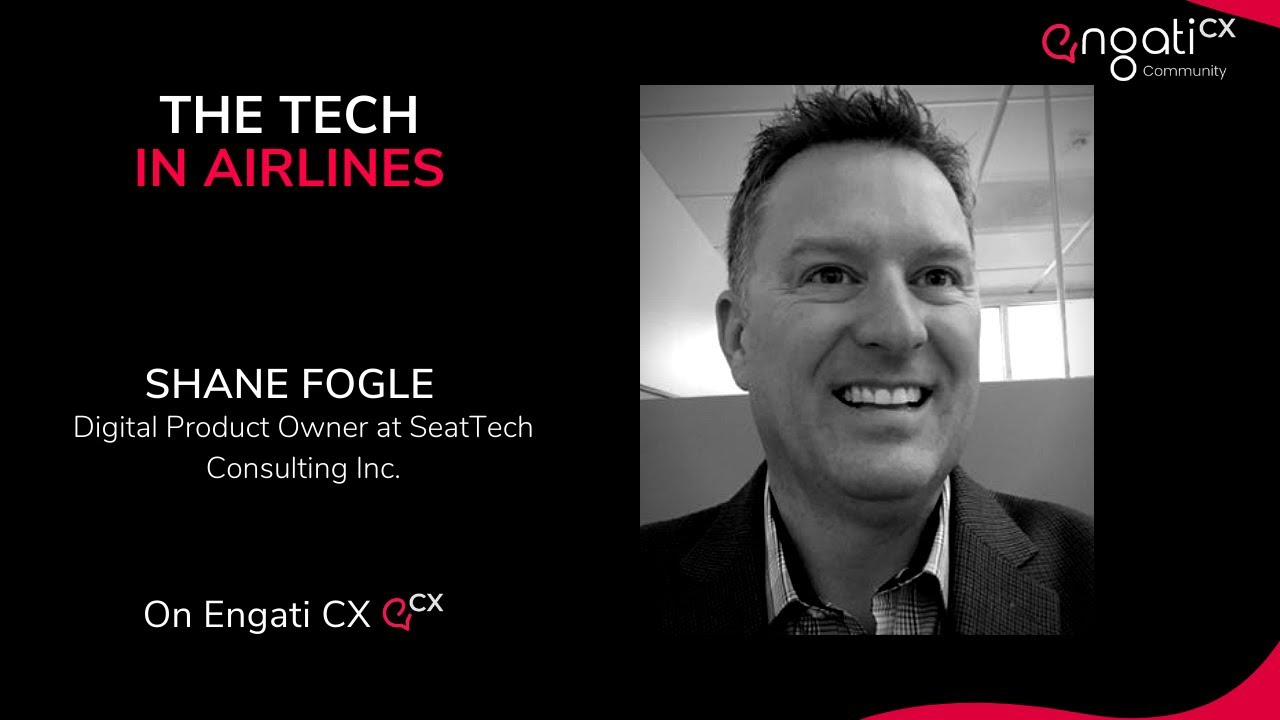 The tech in airlines | Shane Fogle | Engati CX