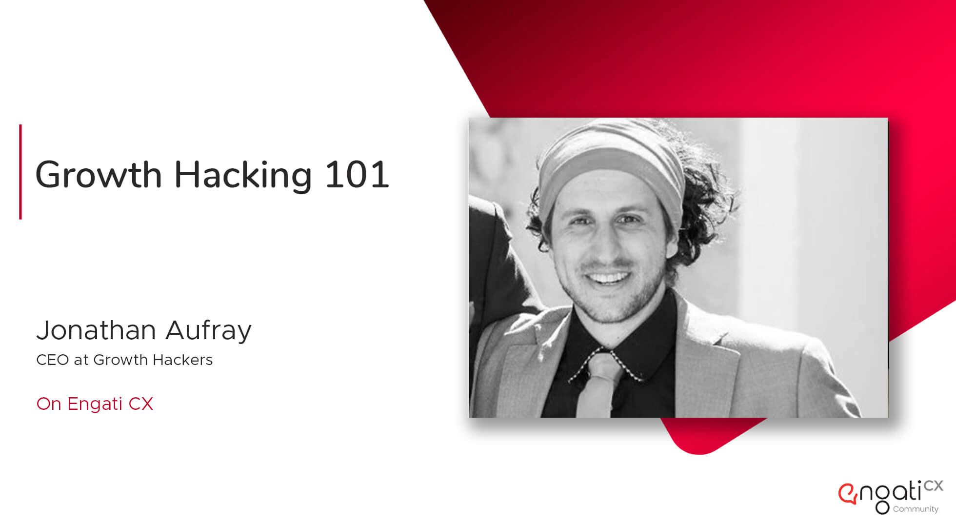 Growth hacking 101 | Jonathan Aufray | Engati CX