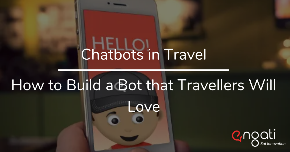 Chatbots in travel: How to build a bot that travellers will love