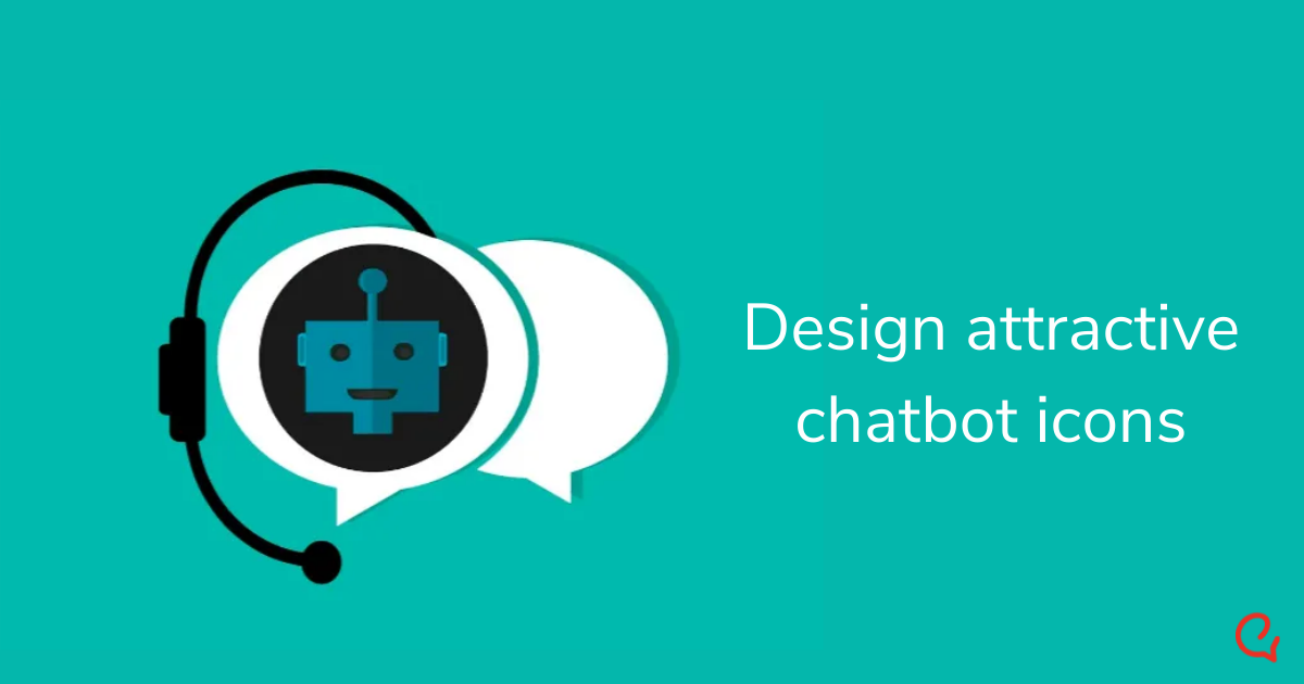 7 Tips to design an attractive chatbot icon for your brand