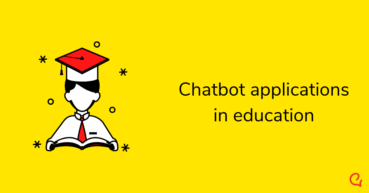 Chatbot applications in education