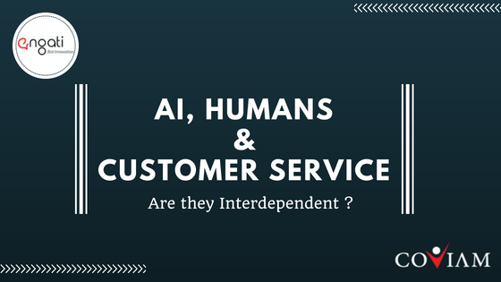 Future of AI, humans and customer service. Are they interdependent?