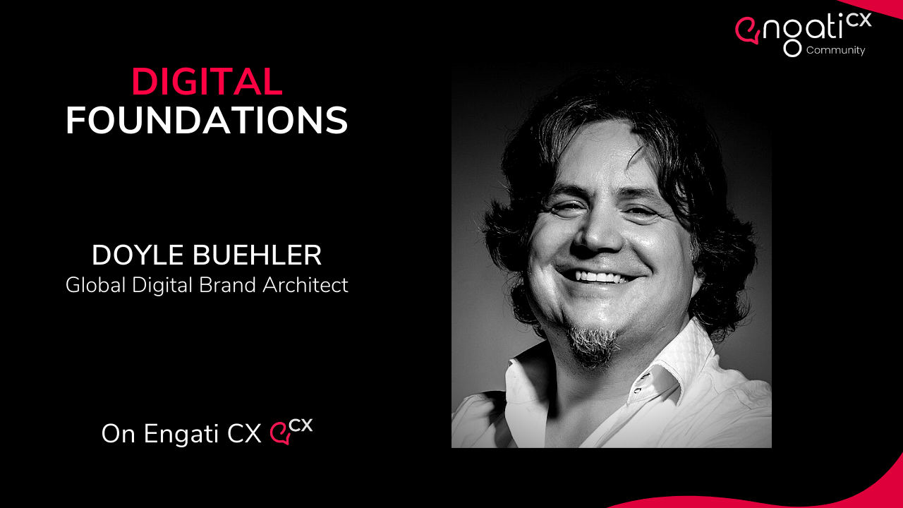 Digital foundations | Doyle Buehler | Engati CX