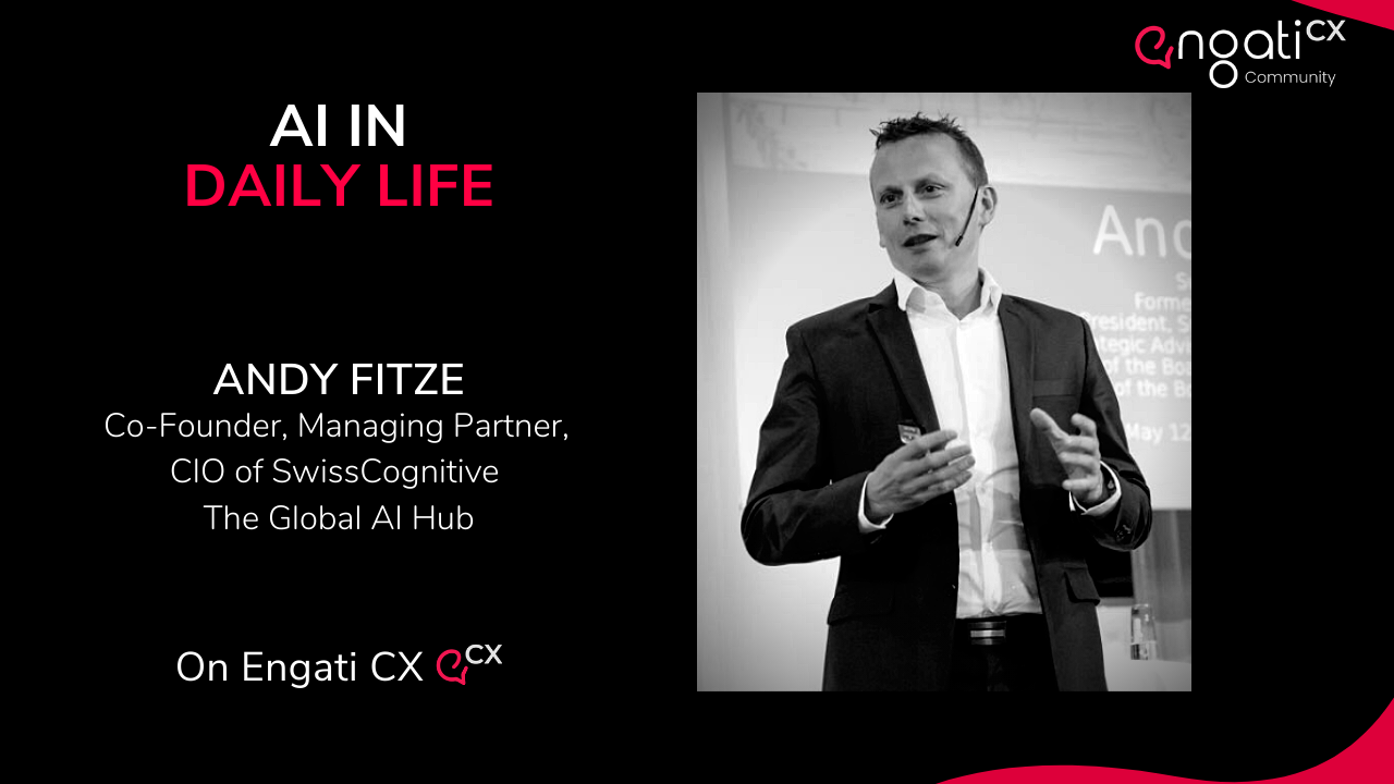 AI in Daily Life | Andy Fitze | Engati CX