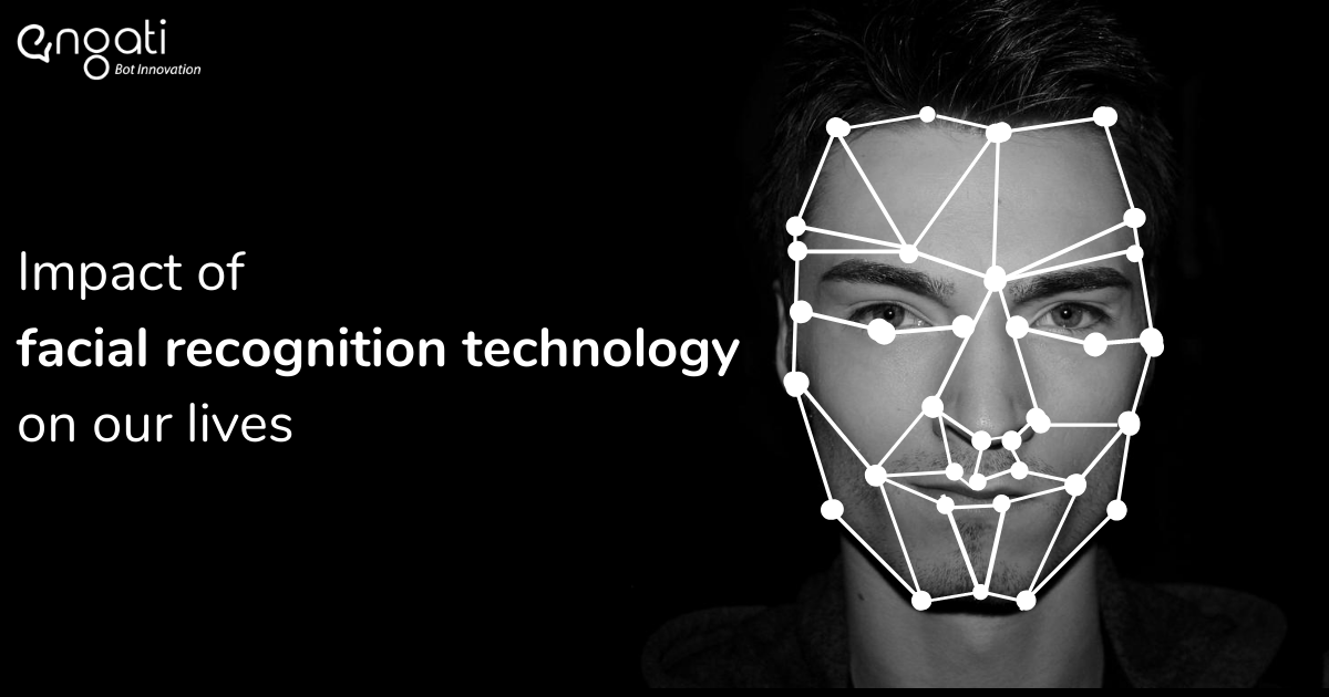 Impact of facial recognition technology on our lives