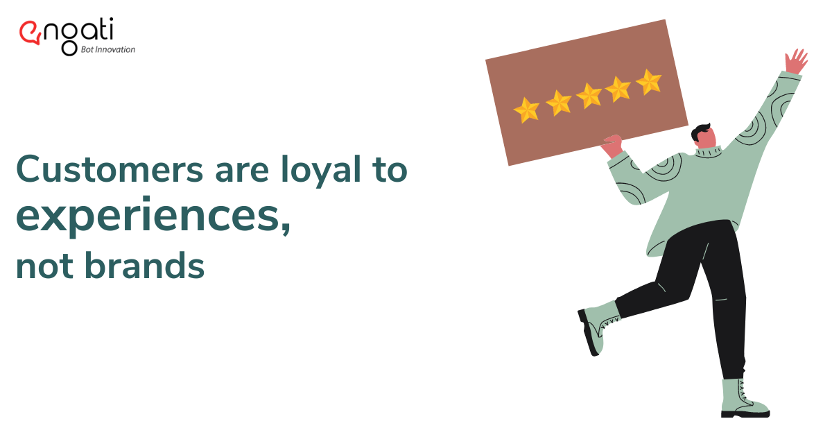 Consumers are loyal to experience, not brands