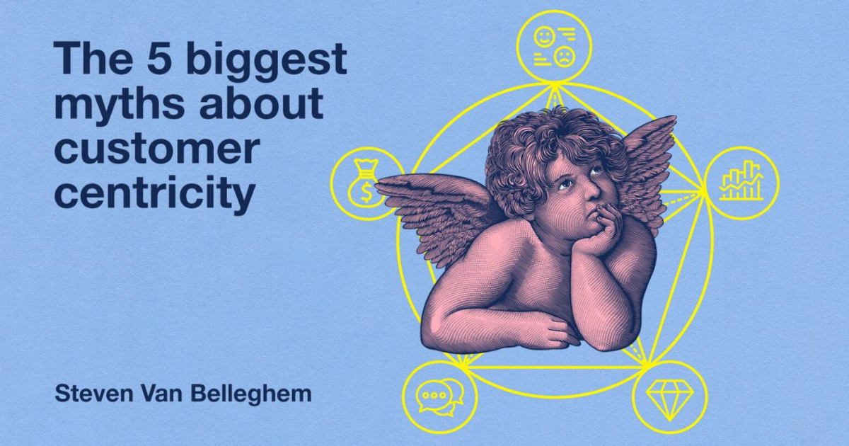 The 5 biggest myths about customer centricity