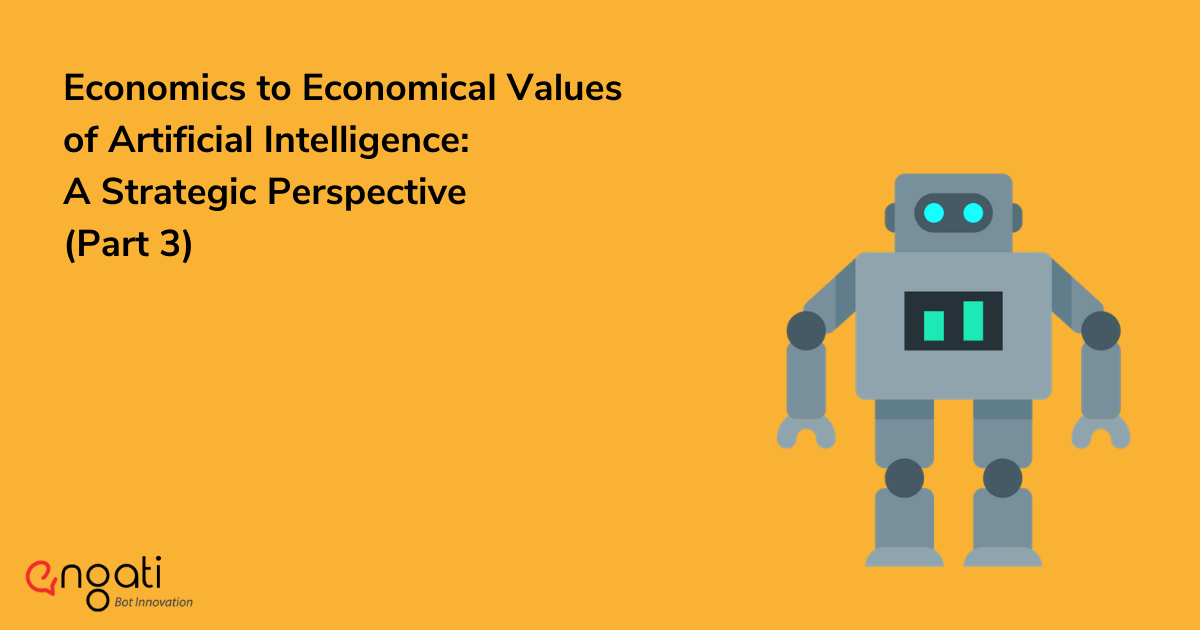 Economics to Economical Values of Artificial Intelligence: A Strategic Perspective | Part 3