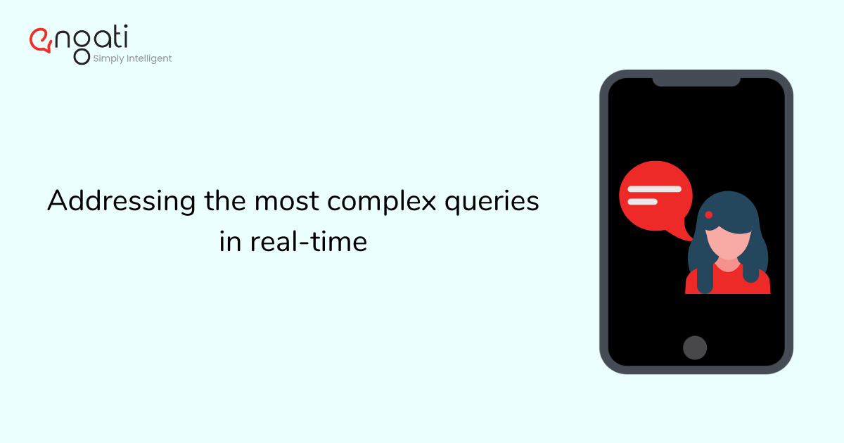Addressing the most complex customer questions in real-time