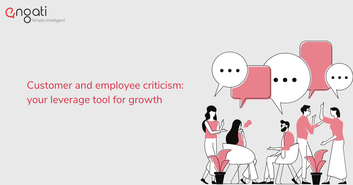 Customer and employee criticism: your leverage tool for growth