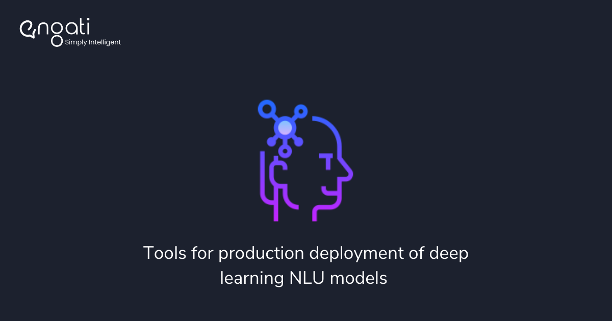 Tools for production deployment of deep learning NLU models