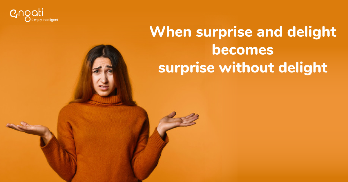 When surprise and delight becomes surprise without delight
