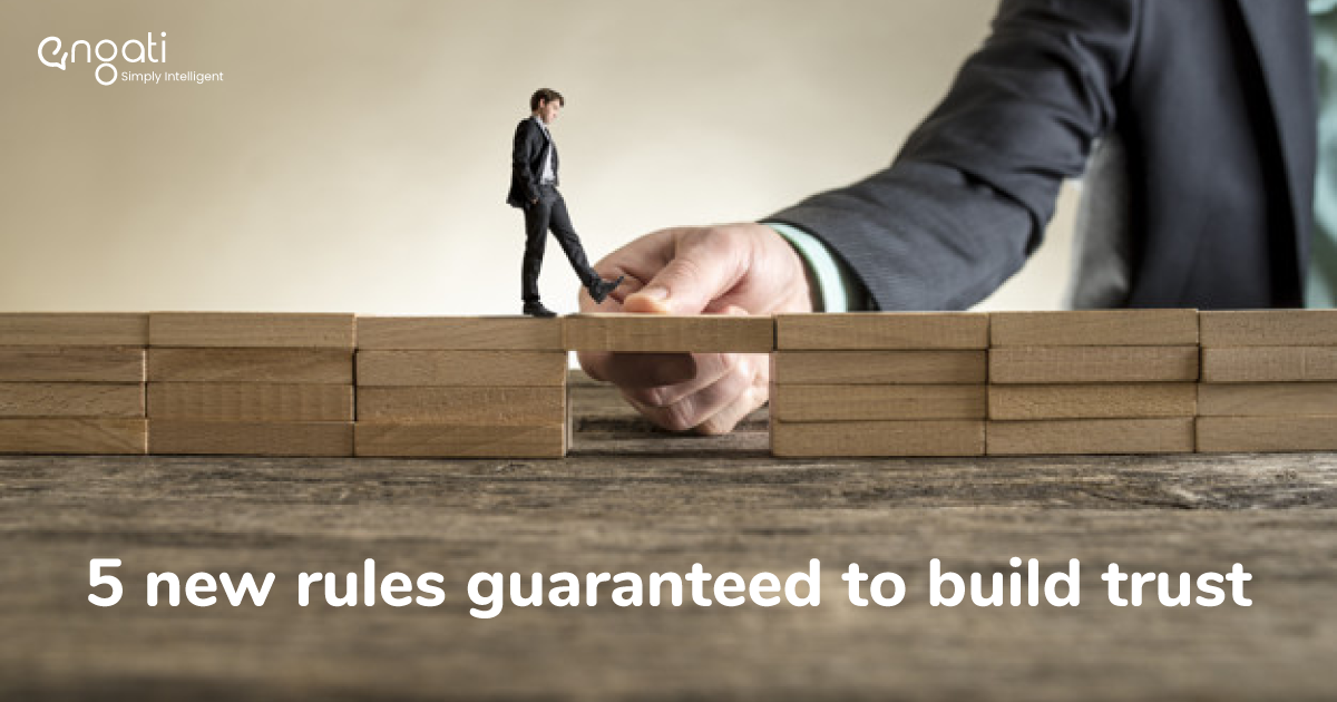 5 new rules guaranteed to build trust