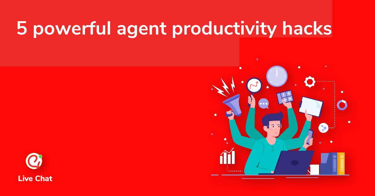 5 powerful agent productivity hacks