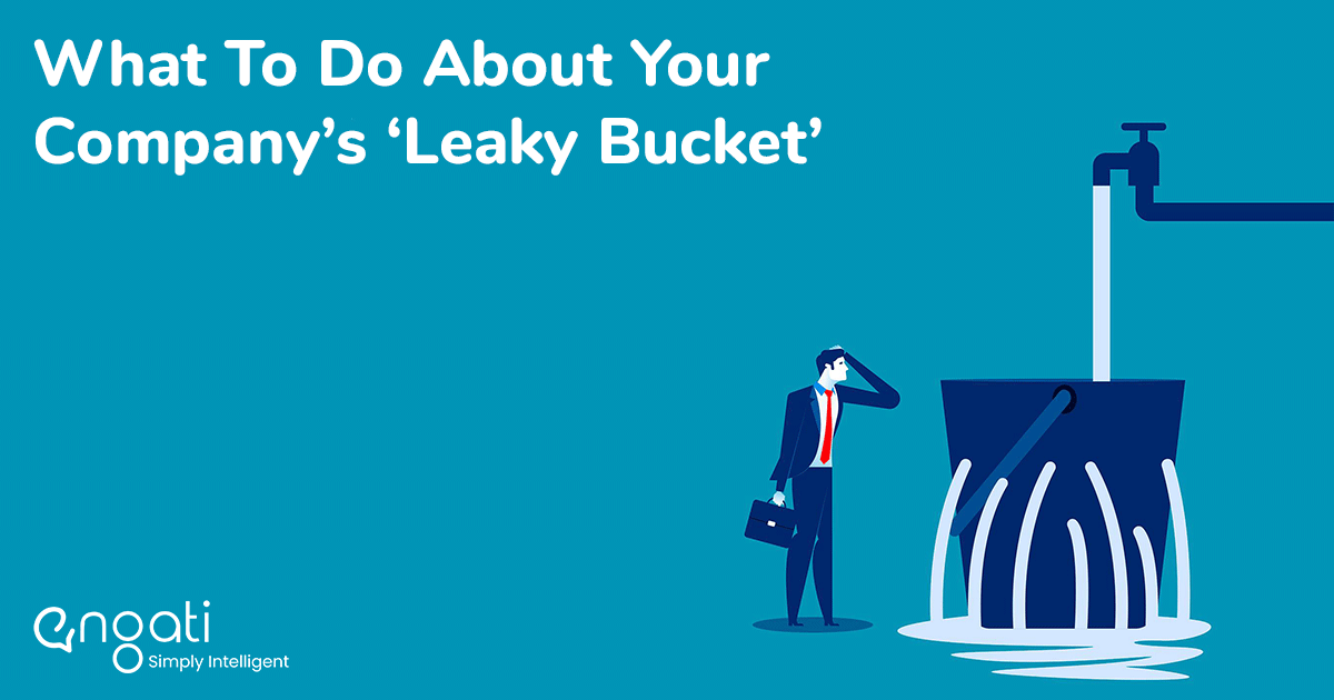 What to do about your company's leaky bucket