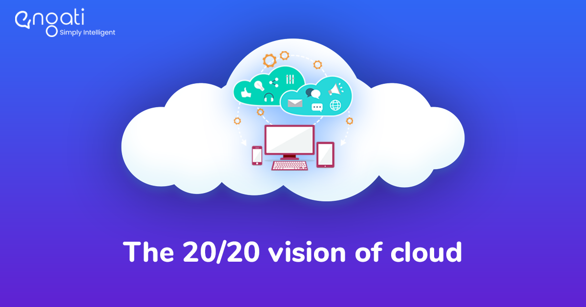 The 20/20 vision of cloud