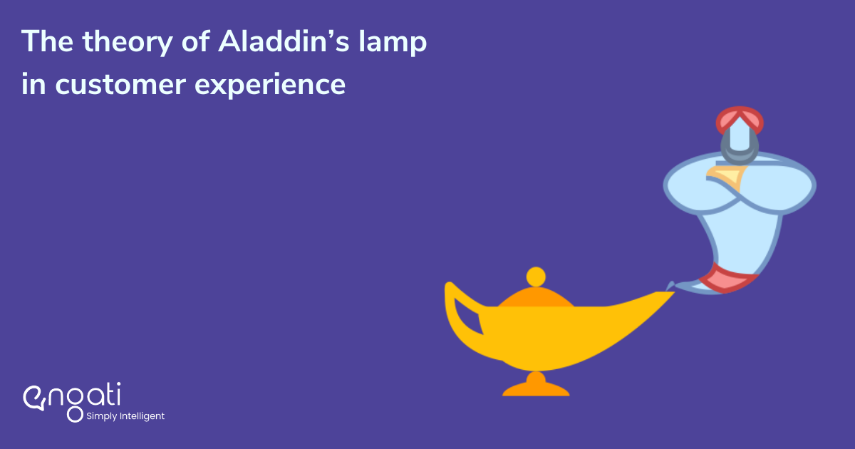 The theory of Aladdin's lamp in customer experience