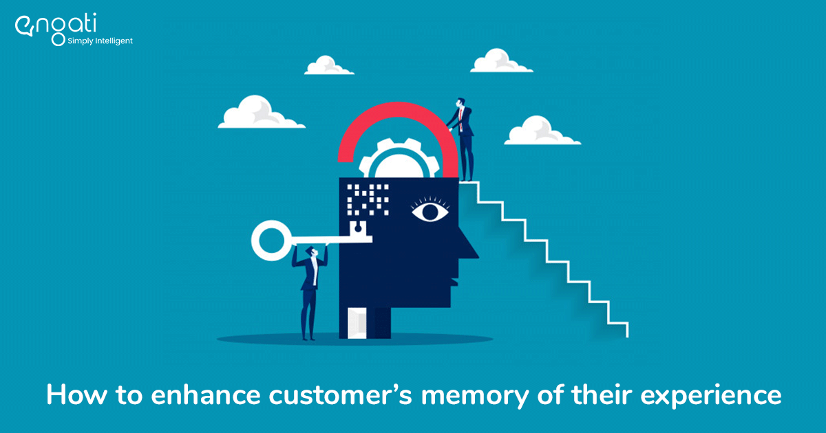 How to enhance your customer's memory of their experience