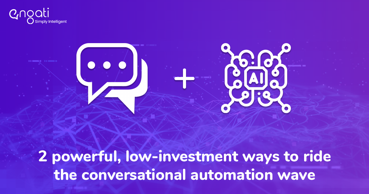 2 powerful, low-investment ways to ride the conversational automation wave