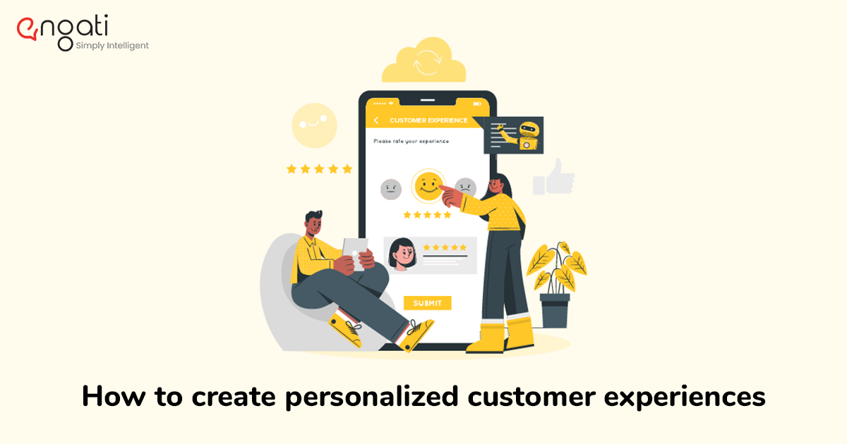 How to create personalized customer experiences