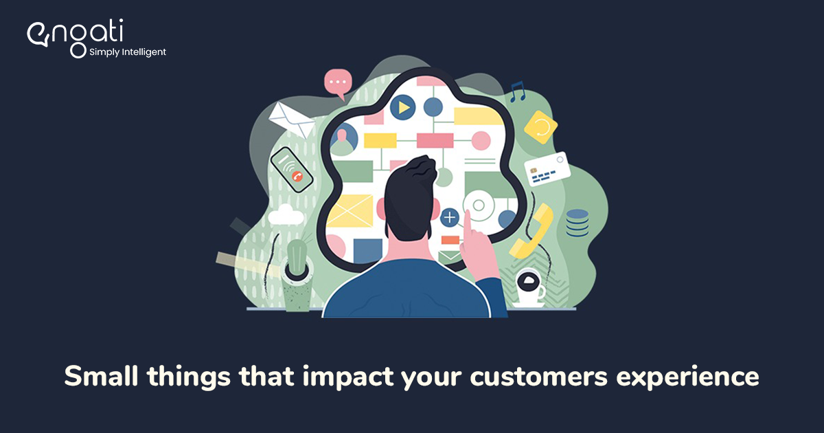 Small things that have a dramatic impact on your customer experience