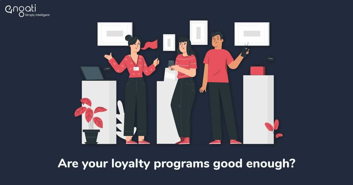 Are your loyalty programs good enough?