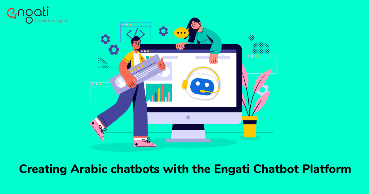 Creating Arabic chatbots with the Engati Chatbot Platform