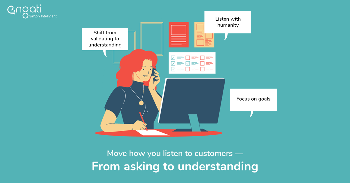 In this pandemic, move how you listen to customers — from asking to understanding