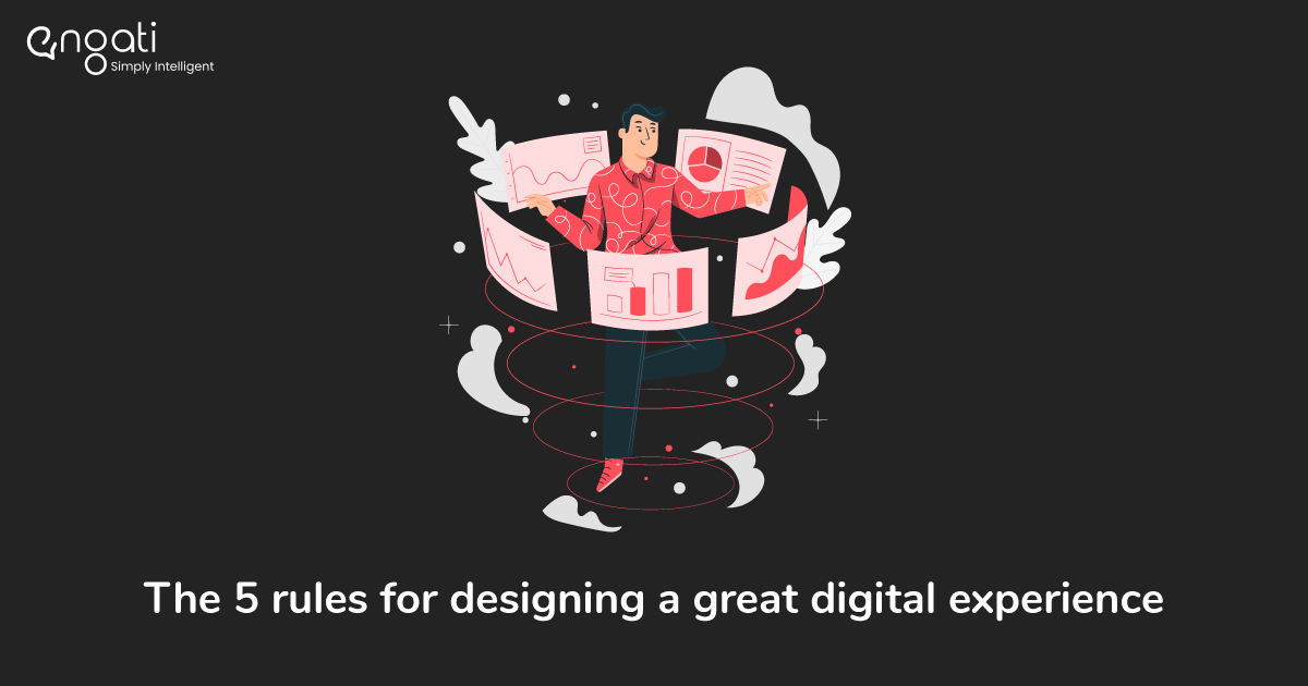 The 5 rules for designing a great digital experience