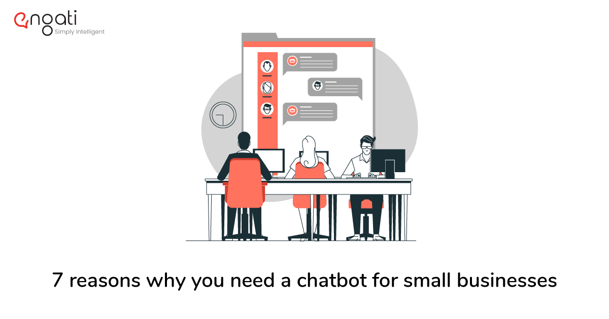 7 reasons why you need a chatbot for small businesses