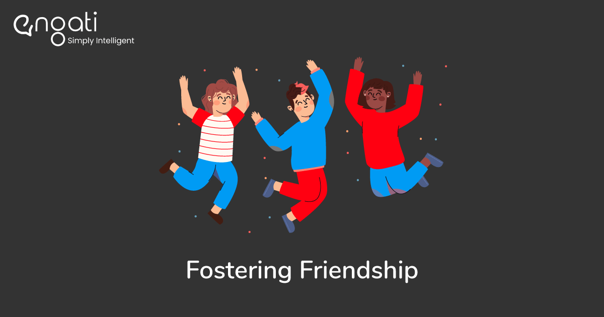 Fostering Friendships