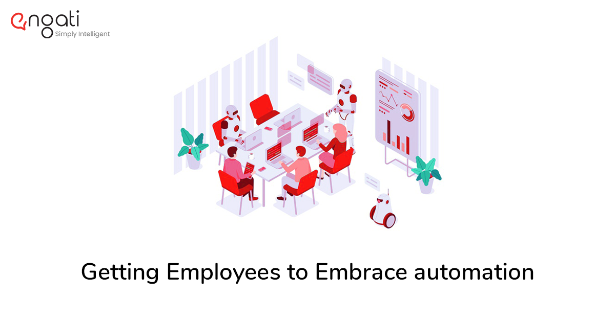 Fear of automation: How to get your employees to embrace automation