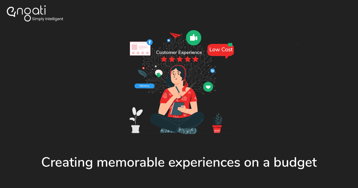 Can you create memorable customer experiences without breaking the bank?
