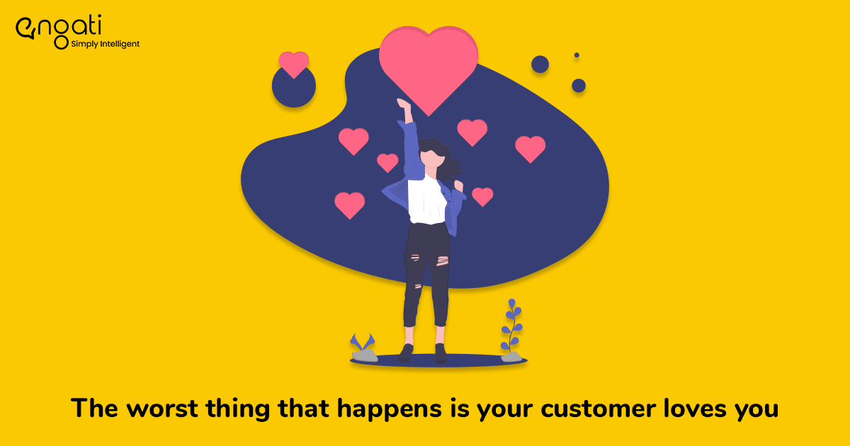 The worst thing that happens is your customer loves you