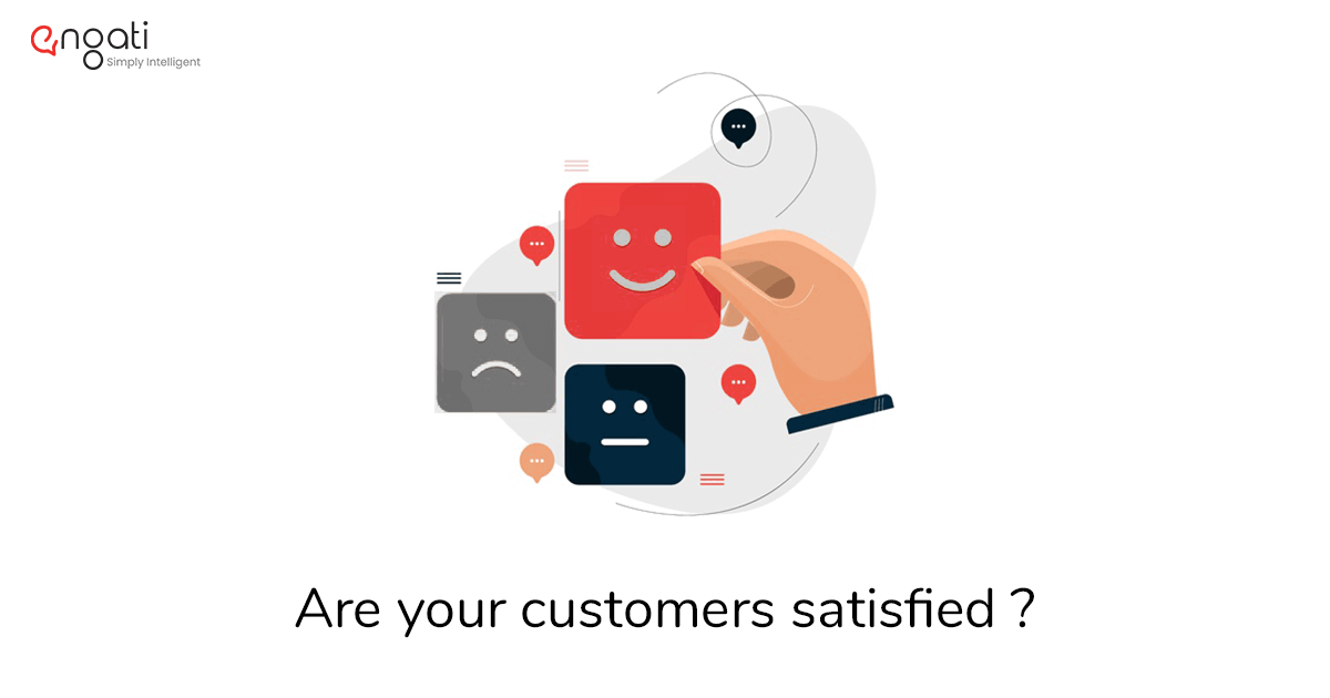Are your customers satisfied?