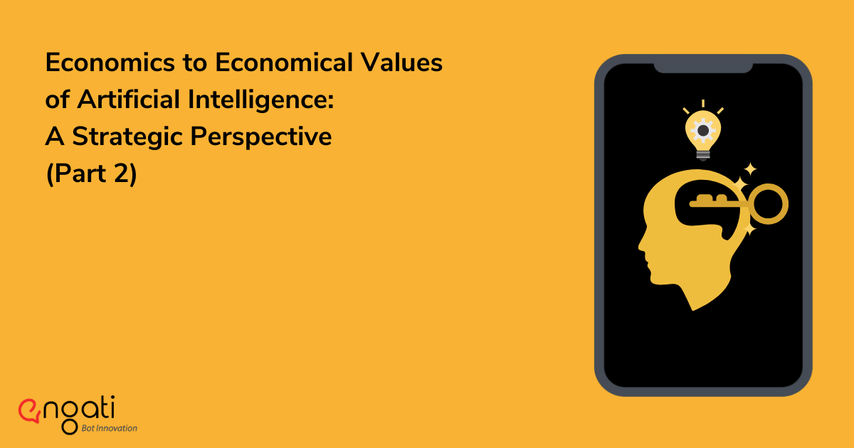 Economics to Economical Values of Artificial Intelligence: A Strategic Perspective | Part 2
