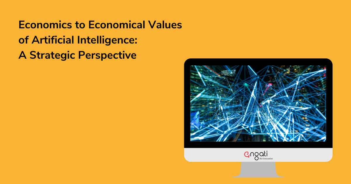 Economics to Economical Values of Artificial Intelligence: A Strategic Perspective | Part 1