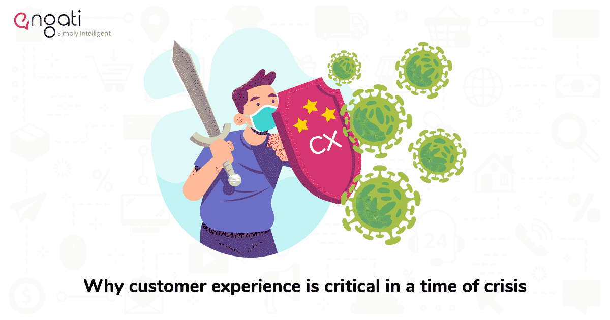 Why customer experience is critical in a time of crisis