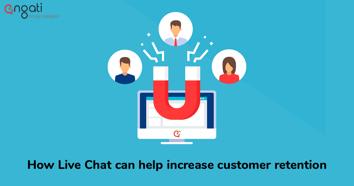 How Live Chat can help increase customer retention