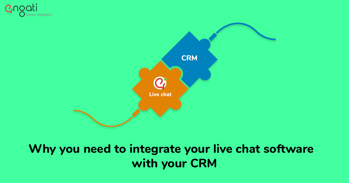Why you need to integrate your live chat software with your CRM