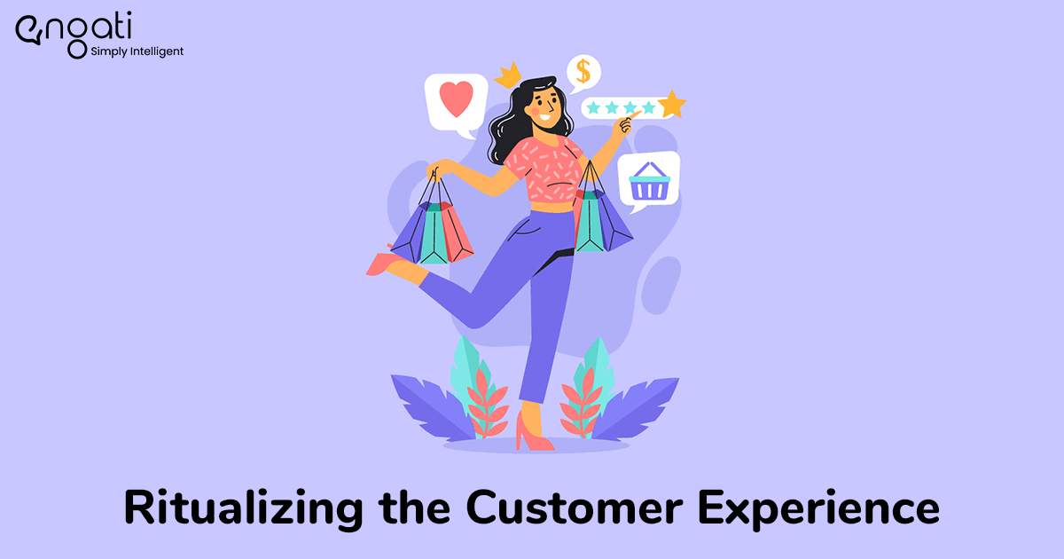 Ritualizing the customer experience